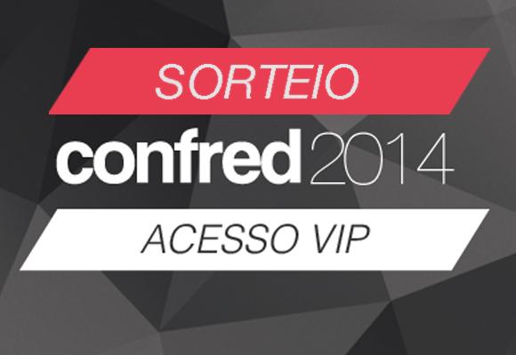 Sorteio VIP: Confred & Des1gnON