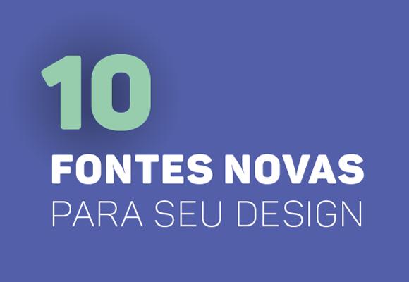 10 fontes novas e atuais para seu design