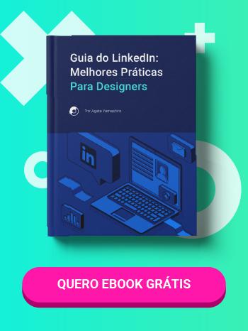 Ebook: Guia do LinkedIn Melhores Práticas para Designers